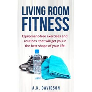 Amazon.com: Living Room Fitness: Equipment-free exercises and ... | living room exercises