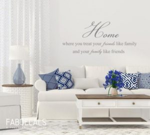 Family Quote Wall Decal, Home Decor, Living Room Decals, Home Where You  Treat Your Friends Like Family And Your Family Like Friends - ID9 | living room quotes for wall