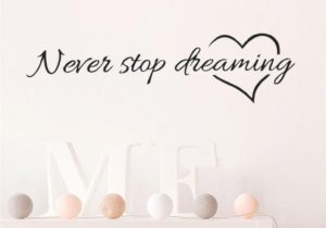 Never stop dreaming wall stickers bedroom living room kids room quotes  Vinyl decorative stickers / hydro flask stickers – living room quotes